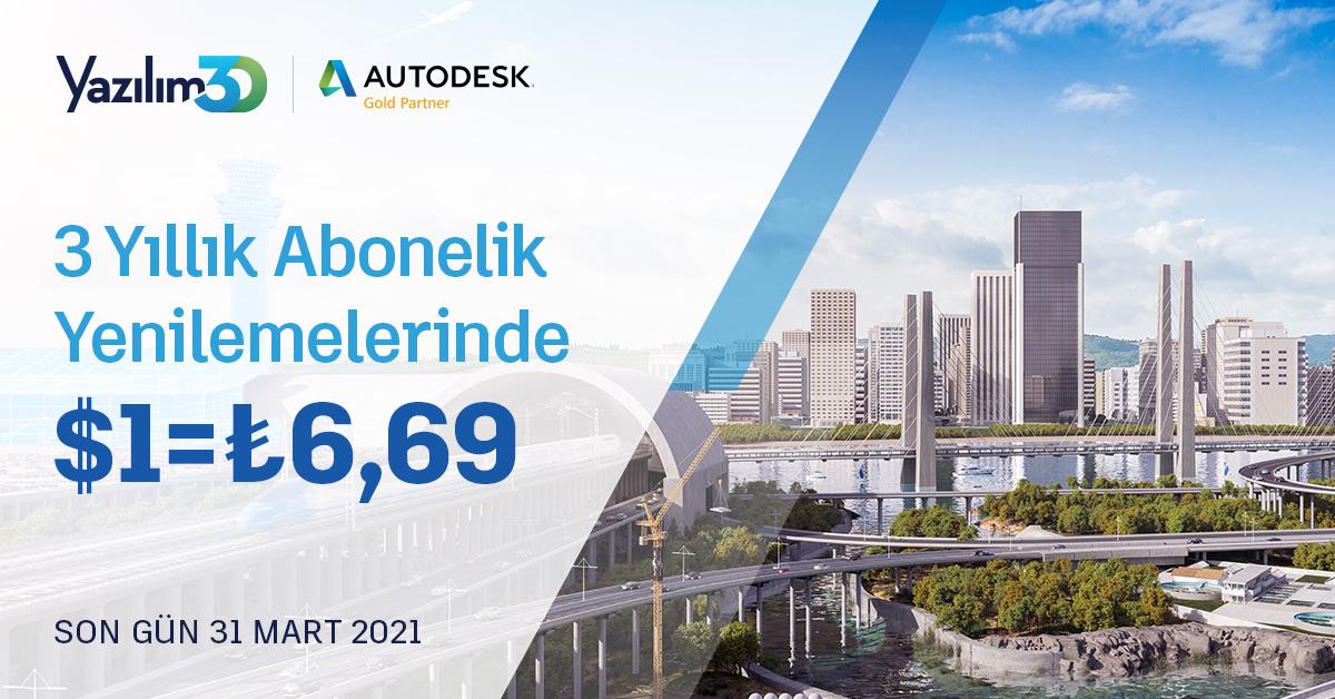 Autodesk 3 Yıllık Abonelik Yenilemelerinde 1 USD = 6,69 TRY 10