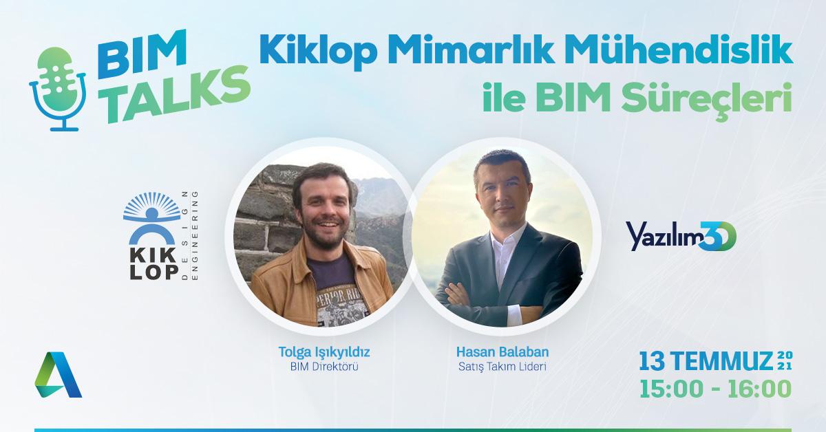 BIMTALKS - Kiklop Mimarlık Mühendislik ile BIM Süreçleri 4